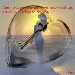 """""""Furcht ist ein Käfig in dem du eingeschlossen bist. Glauben ist der Schlüssel zur Freiheit."""""""