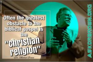 """Das größte Hindernis zum biblischen Evangelium ist oft die """"Christliche Religion"""""""
